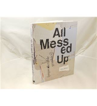 All Messed Up, Unpredictable Graphics by Anna Gerber, 2004 First Edition, Softback