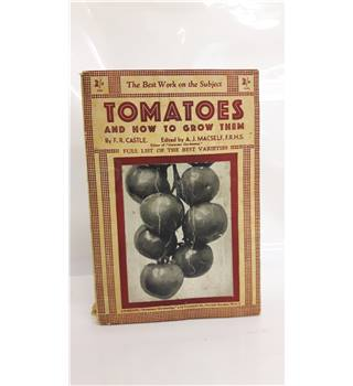 Tomatoes And How To Grow Them