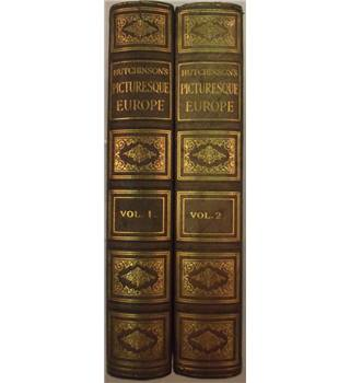 Hutchinson's Picturesque Europe (Vols I and II)