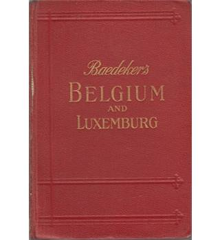 Baedeker's Belgium and Luxemburg