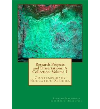 Research Projects and Dissertations: A Collection: Contemporary Education Studies: Volume 1