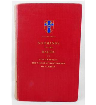 Normandy to the Baltic - signed by Montgomery to Bolo Whistler