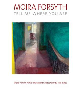 Moira Forsyth - Tell Me Where You Are (Signed)
