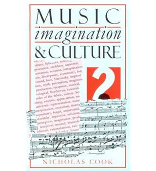 Music, imagination, and culture by Nicholas Cook