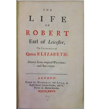 The Life of Robert Earl of Leicester