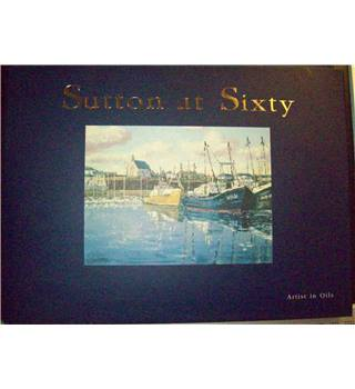 Sutton at Sixty