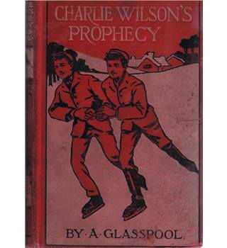 Charlie Wilson's Prophecy by Alfred J. Glasspool