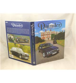 Daimler Century the full history of Britain's oldest car maker Lord Montagu & D Burgess-Wise 1995 vgc with d/j profusely illus