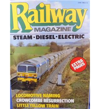 Railway Magazine June 1986, No. 1022, Vol. 132