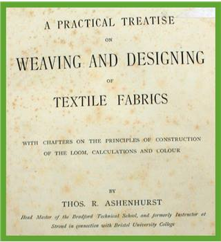 A Practical Treatise on Weaving and Designing of Textile Fabrics
