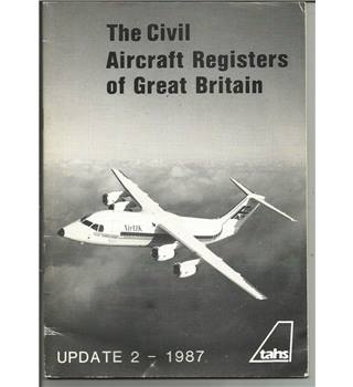 The Civil Aircraft Registers of Great Britain: Update 2- 1987
