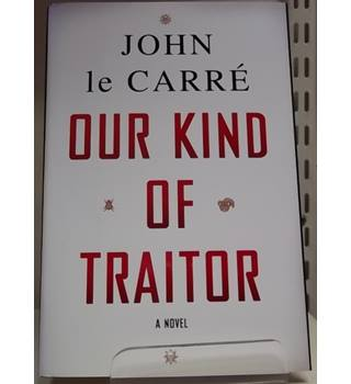 Our Kind Of Traitor- Rare Signed copy; First Edition