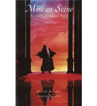 Mise en Scéne: French Theatre Now