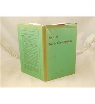 Soils of North Cardiganshire by C C Rudeforth publ Harpenden 1970
