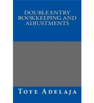 Double Entry Bookkeeping and Adjustments
