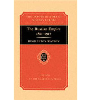 The Russian Empire, 1801-1917 (Oxford History of Modern Europe)