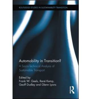 Automobility in Transition? A Socio-Technical Analysis of Sustainable Transport