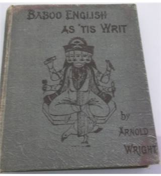 Baboo English As 'Tis Writ. Being Curiosities of Indian Journalism