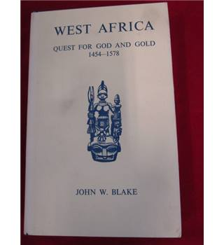 West Africa : Quest for God and Gold, 1454-1578