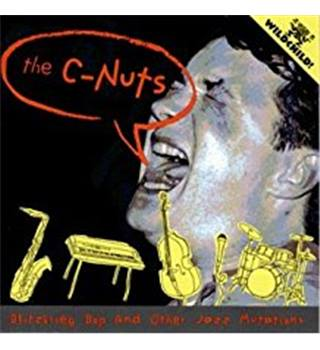 Blitzkrieg Bop & Other Jazz Mutations - C-Nuts, The