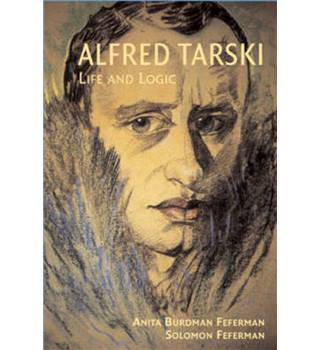 Alfred Tarski - Life And Logic