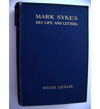 Mark Sykes : His Life and Letters
