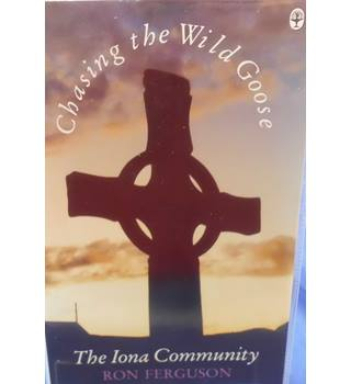 Chasing the Wild Goose: The Iona Community
