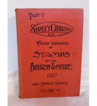 Stanley Gibbons - Priced Catalogue Of Stamps Of The British Empire (1927) - Hardback Book