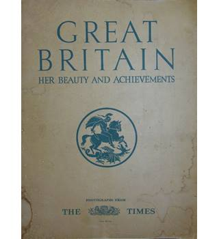 Great Britain -- Her Beauty and Achievements