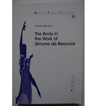 The Body in the Work of Simone de Beauvoir