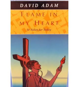Flame In My Heart: St Aidan for Today