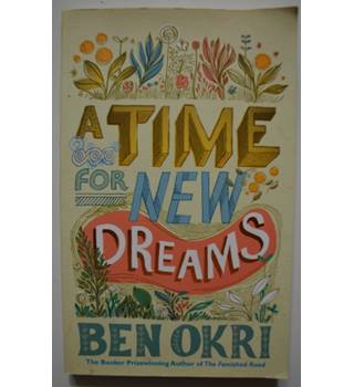 A Time for New Dreams -  Ben Okri - Signed