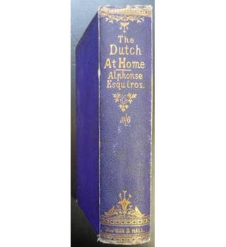 The Dutch At Home - Essays from the 'Revue des Deux Mondes'