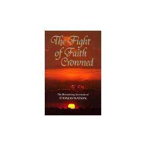 The fight of faith crowned