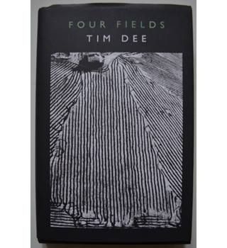 Four Fields - Tim Dee - Signed 1st Edition