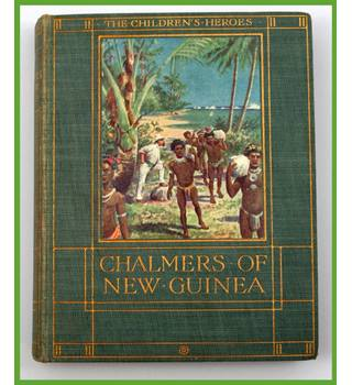The Story of Chalmers of New Guinea