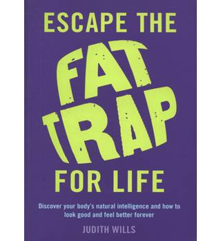 Escape the fat trap for life