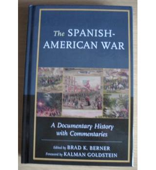 The Spanish American War - Brad K Berner