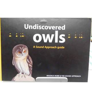 UNDISCOVERED OWLS: A Sound Approach Guide