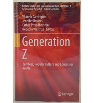 Generation Z: Zombies, Popular Culture and Educating Youth