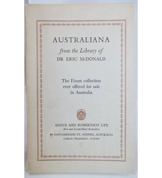 Australiana: From the Library of Dr Eric McDonald - the Finest Collection Ever Offered for Sale in Australia