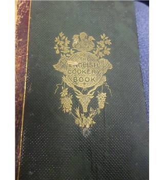 The English Cookery Book: Collected by a Committee of Ladies Routledge 1859