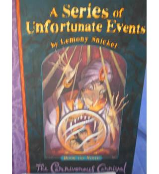 The Carnivorous Carnival: Book the Ninth (A Series of Unfortunate Events by Lemony Snicket)