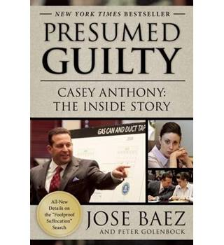 Presumed Guilty - Casey Anthony: The Inside Story