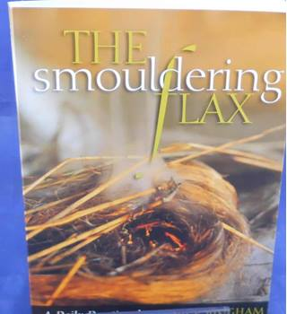The Smouldering Flax: The Incomparable Comfort of Isaiah - A Daily Devotional