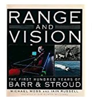 Range and Vision - the First Hundred Years of Barr and Stroud (