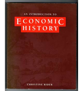 An Introduction to Economic History / Christine Rider