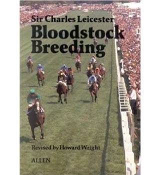 Bloodstock Breeding Hardcover by Sir Charles Leicester (Author), Howard Wright (Author) - Hardback