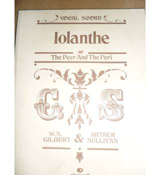 Iolanthe - Gilbert and Sullivan Vocal Score