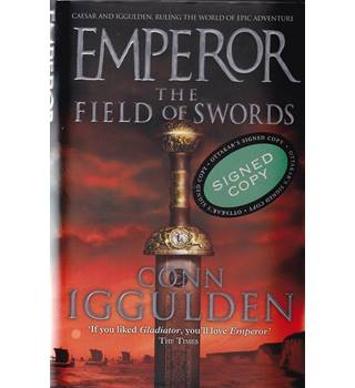 Emperor - The Field of Swords - Conn Iggulden - Signed 1st Edition